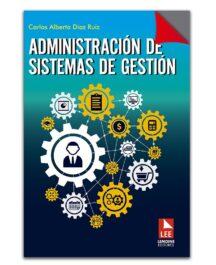 ADMINISTRACION DE SISTEMAS DE GESTION ADMINISTRACION DE SISTEMA DE GESTION CARLOS DIAZ R LEMOINE LEMOINE 216x265