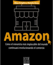 AMAZON COMO EL MINORISTA MAS IMPLACABLE DE MUNDO AMAZON COMO EL MINORISTA MAS IMPLACABLE DE MUNDO MIYA KNIGHTS 216x265