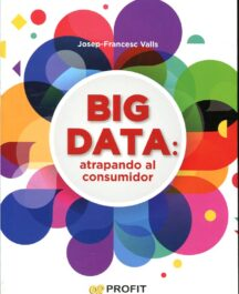 BIG DATA ATRAPANDO AL CONSUMIDOR BIG DATA ATRAPANDO AL CONSUMIDOR FRANCESC 216x265