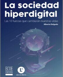 LA SOCIEDAD HIPERDIGITAL LA SOCIEDAD HIPERDIGITAL ALBERTO DELGADO 216x265  Inicio LA SOCIEDAD HIPERDIGITAL ALBERTO DELGADO 216x265